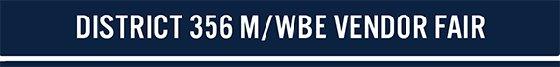 Graphic Text: District 356 M/WBE Vendor Fair