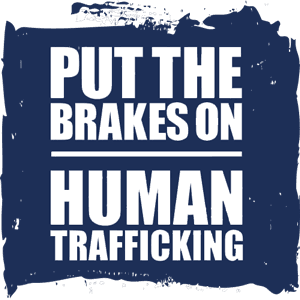 Graphic text: Put the Brakes on Human Trafficking
